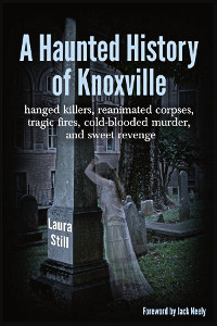 AHauntedHistoryOfKnoxville_Cover200x300